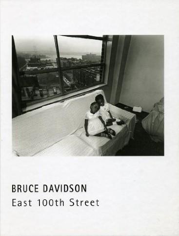 (DAVIDSON, BRUCE). DAVIDSON, BRUCE & BARNEY SIMON - BRUCE DAVIDSON: EAST 100TH STREET - SIGNED BY THE PHOTOGRAPHER