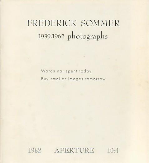 (APERTURE) (SOMMER, FREDERICK). WHITE, MINOR, EDITOR - APERTURE 10:4: FREDERICK SOMMER 1939-1962 PHOTOGRAPHS