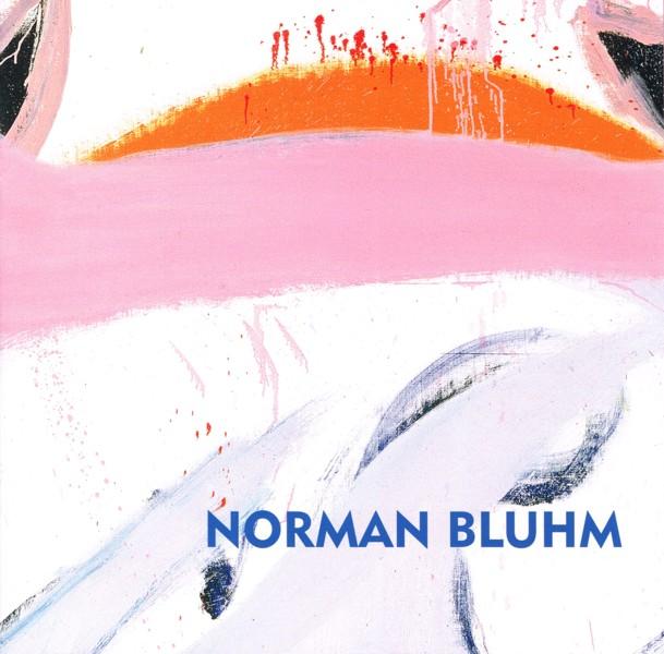 (BLUHM, NORMAN). YAU, JOHN - NORMAN BLUHM: PAINTINGS 1967-1974
