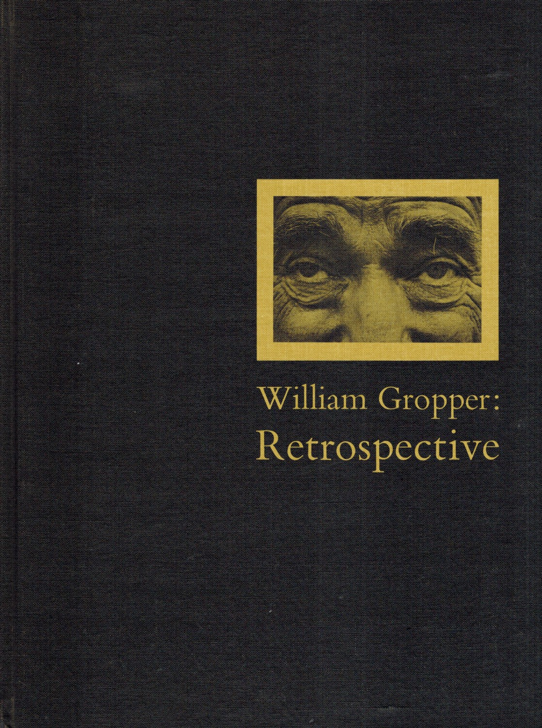 (GROPPER, WILLIAM). FREUNDLICH, AUGUST L. & WILLIAM GROPPER - WILLIAM GROPPER: RETROSPECTIVE - DELUXE SLIPCASED EDITION WITH A SIGNED LITHOGRAPHED