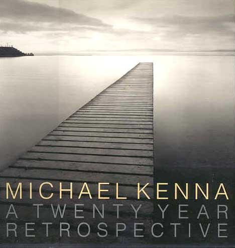 (KENNA, MICHAEL). KENNA, MICHAEL, PETER C. BUNNELL & RUTH BERNHARD - MICHAEL KENNA: A TWENTY YEAR RETROSPECTIVE - SIGNED BY THE PHOTOGRAPHER
