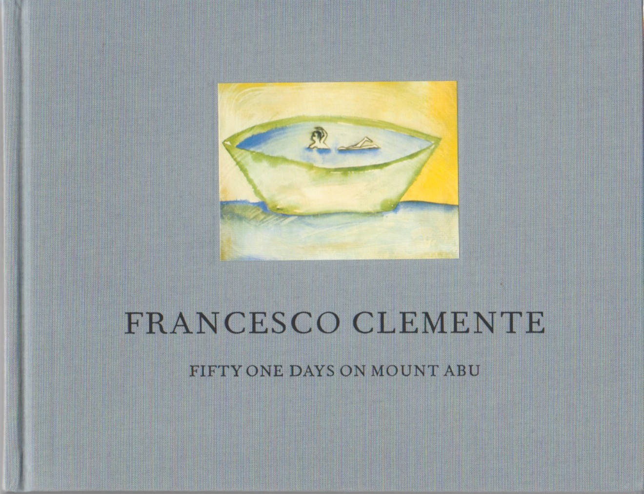 (CLEMENTE, FRANCESCO). CLEMENTE, FRANCESCO - FRANCESCO CLEMENTE: FIFTY ONE DAYS ON MOUNT ABU - DELUXE SLIPCASED EDITION WITH A SIGNED LITHOGRAPH