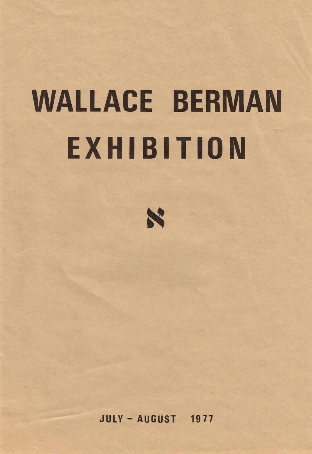 (BERMAN, WALLACE). HERMS, GEORGE - WALLACE BERMAN EXHIBITION JULY - AUGUST 1977