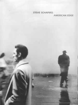 Steve Schapiro: American Edge Steve Schapiro and Dave Hickey