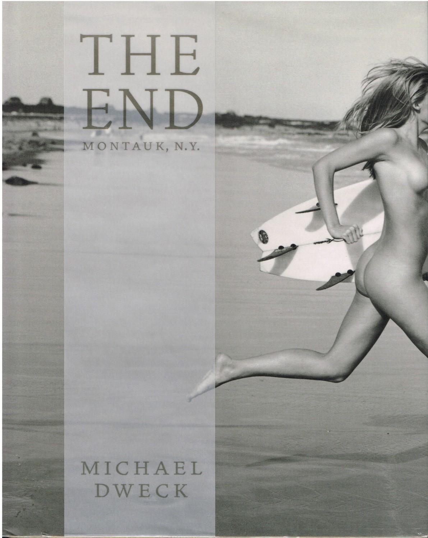 (DWECK, MICHAEL). DWECK, MICHAEL & RUSTY DRUMM - MICHAEL DWECK: THE END, MONTAUK, N.Y.