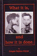 (GLOVER, CRISPIN HELLION). GLOVER, CRISPIN HELLION - WHAT IT IS, AND HOW IT IS DONE BY CRISPIN HELLION GLOVER - SIGNED BY THE AUTHOR