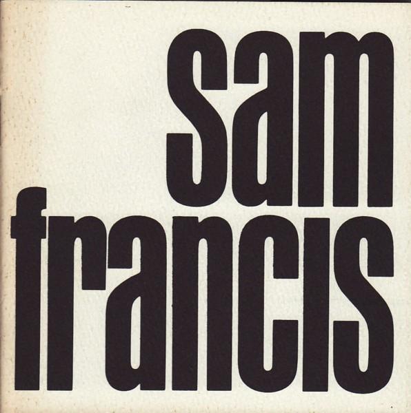 (FRANCIS, SAM). FRANCIS, SAM - SAM FRANCIS: PAINTINGS AND GOUACHES