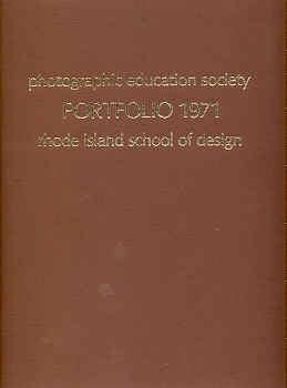 (CALLAHAN, HARRY). CALLAHAN, HARRY - PHOTOGRAPHS: RHODE ISLAND SCHOOL OF DESIGN - THE FIFTH ANNUAL PORTFOLIO OF THE PHOTOGRAPHIC EDUCATION SOCIETY