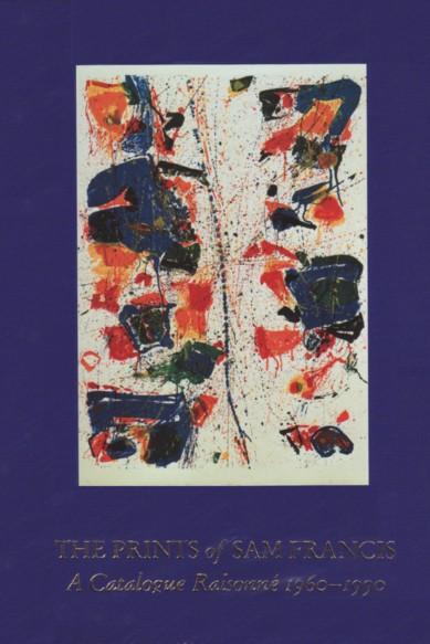 (FRANCIS, SAM). LEMBARK, CONNIE W. & RUTH FINE - THE PRINTS OF SAM FRANCIS: A CATALOGUE RAISONNÉ 1960-1990