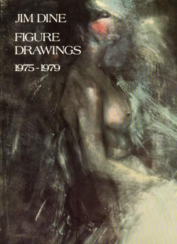 (DINE, JIM). DINE, JIM & CONSTANCE W. GLENN - JIM DINE: FIGURE DRAWINGS 1975-1979