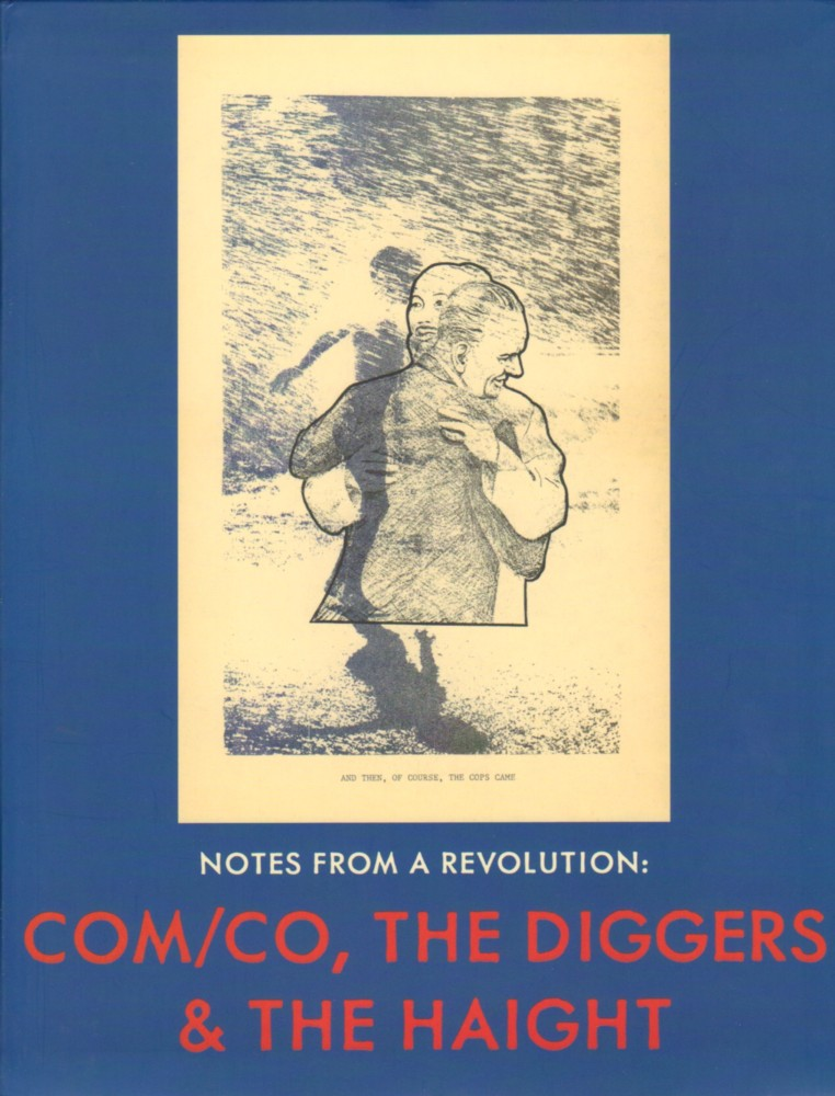 (DIGGERS, THE). MCKENNA, KRISTINE, PETER COYOTE & NAOMI WOLF - NOTES FROM A REVOLUTION: COM/CO, THE DIGGERS & THE HAIGHT - AN EXTRAORDINARY SIGNED COPY WITH A POSTER BY RICHARD PRINCE