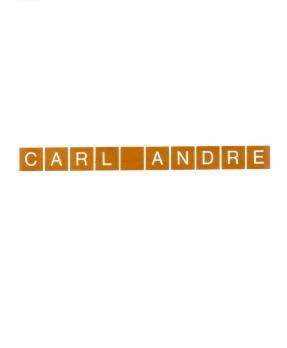 (ANDRE, CARL). SEROTA, NICHOLAS - CARL ANDRE: SCULPTURE 1959-1978