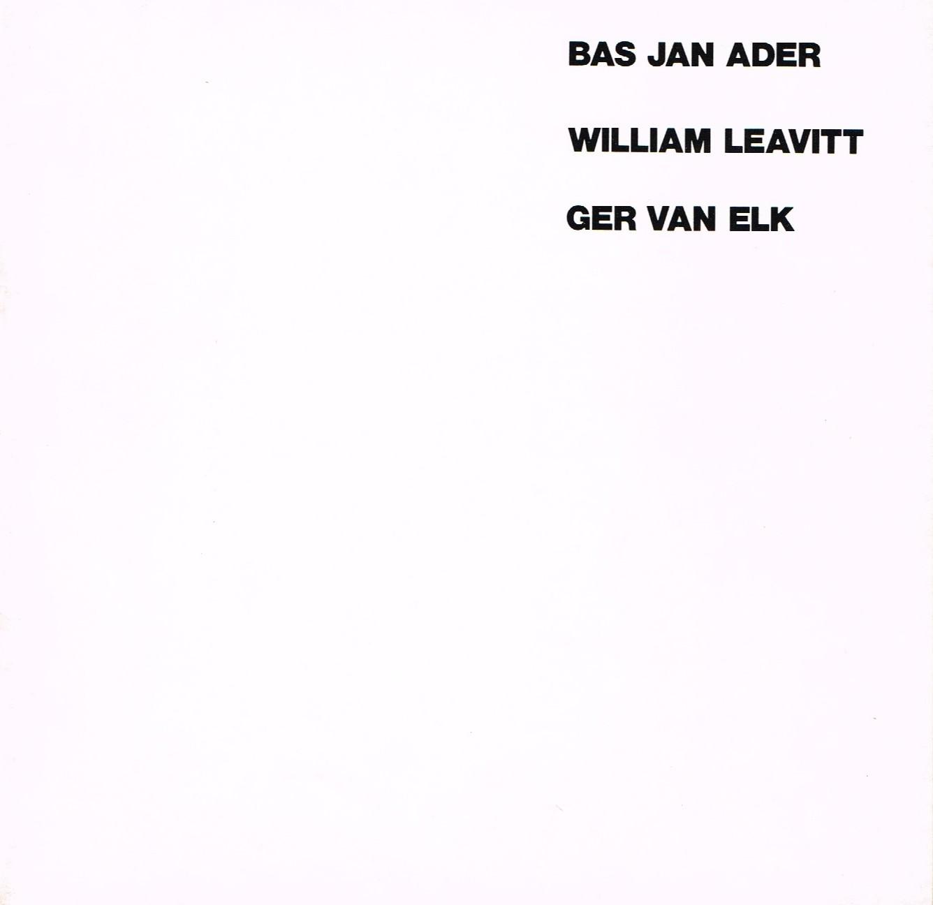 (ADER, BAS JAN) (LEAVITT, WILLIAM) (VAN ELK, GER). WINER, HELENE, BAS JAN ADER, WILLIAM LEAVITT & GER VAN ELK - BAS JAN ADER / WILLIAM LEAVITT / GER VAN ELK