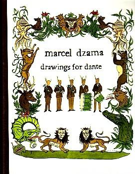 (DZAMA, MARCEL). DZAMA, MARCEL - MARCEL DZAMA: DRAWINGS FOR DANTE