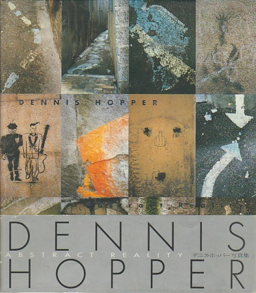 (HOPPER, DENNIS). HOPPER, DENNIS - DENNIS HOPPER: ABSTRACT REALITY - SIGNED BY DENNIS HOPPER