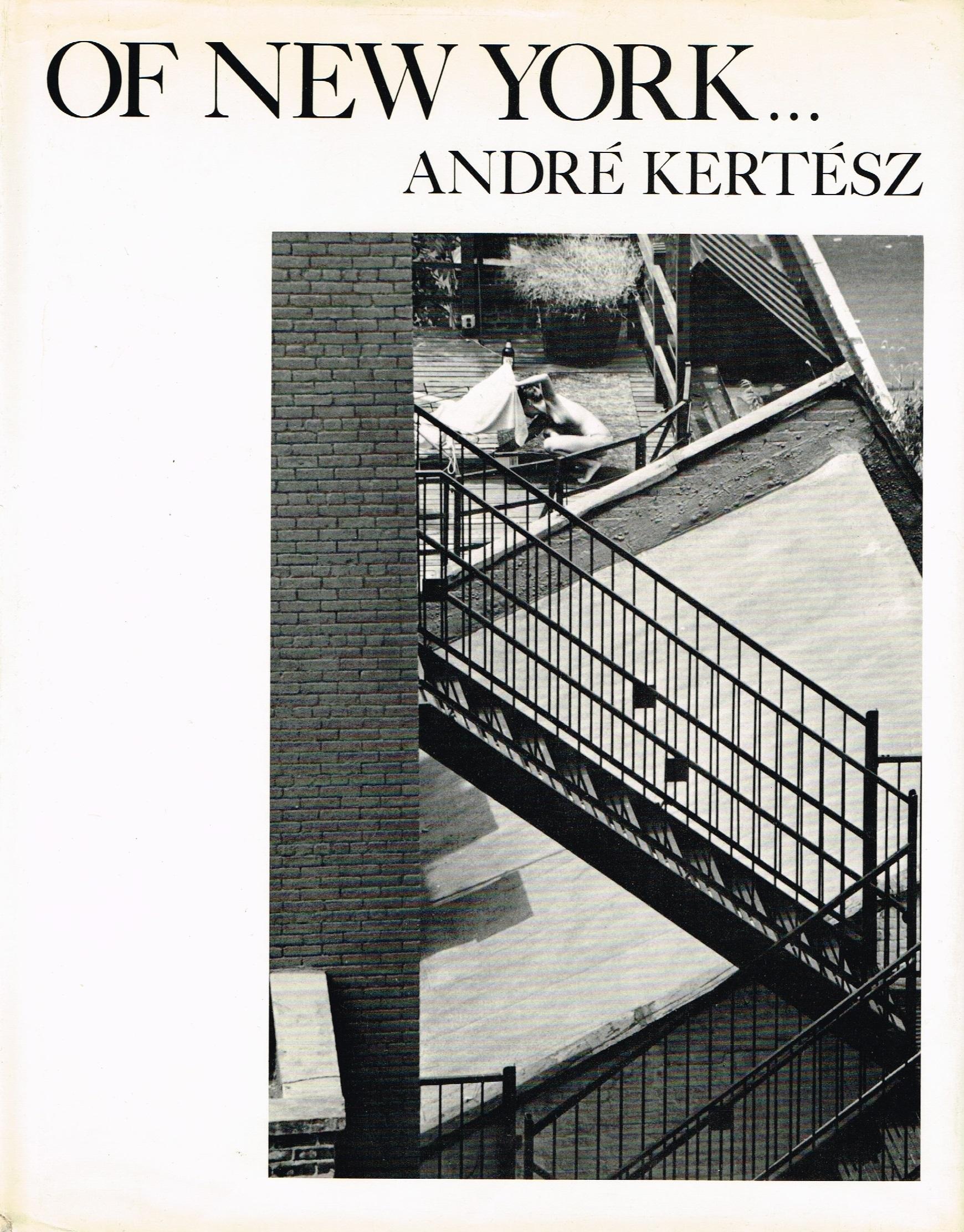 (KERTESZ, ANDRE). KERTESZ, ANDRE. NICOLE DUCROT, EDITOR - ANDRE KERTESZ: OF NEW YORK... - SIGNED PRESENTATION COPY FROM THE PHOTOGRAPHER