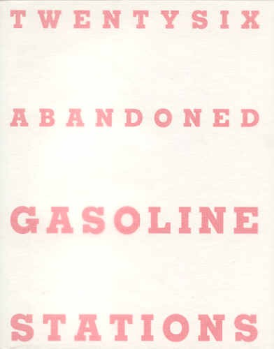 (BROUWS, JEFFREY). BROUWS, JEFFREY - TWENTYSIX ABANDONED GASOLINE STATIONS - SIGNED PRESENTATION COPY FROM THE PHOTOGRAPHER