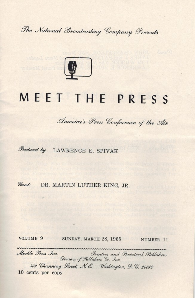 (KING, MARTIN LUTHER). KING JR., DR. MARTIN LUTHER & LAWRENCE SPIVAK - MEET THE PRESS - AMERICA'S PRESS CONFERENCE OF THE AIR: PRODUCED BY LAWRENCE SPIVAK, GUEST: DR. MARTIN LUTHER KING, JR. (VOLUME 9, NUMBER 11 - SUNDAY, MARCH 28, 1965)