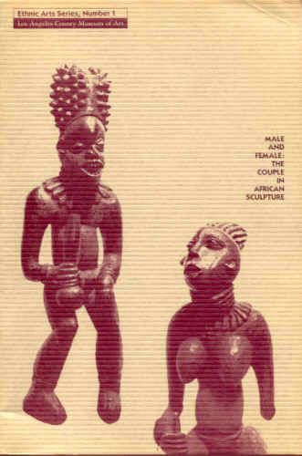 COLE, HERBERT M. - MALE AND FEMALE: THE COUPLE IN AFRICAN SCULPTURE (ETHNIC ARTS SERIES, NUMBER 1)