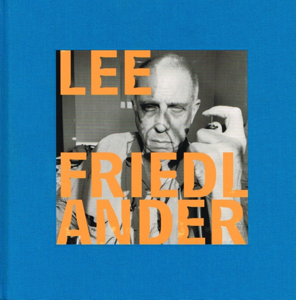 (FRIEDLANDER, LEE). FRIEDLANDER, LEE - LEE FRIEDLANDER - LIMITED HARDBOUND EDITION SIGNED BY THE PHOTOGRAPHER