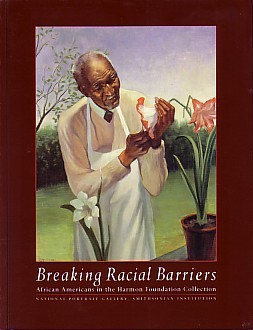 DRISKELL, DAVID C., PREFACE. INTRODUCTION BY TULIZA K. FLEMING - BREAKING RACIAL BARRIERS: AFRICAN AMERICANS IN THE HARMON FOUNDATION COLLECTION
