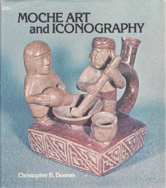 DONNAN, CHRISTOPHER B. - MOCHE ART AND ICONOGRAPHY