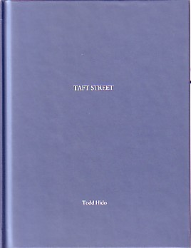 (HIDO, TODD). HIDO, TODD - TODD HIDO: TAFT STREET (ONE PICTURE BOOK NO.6) - LIMITED EDITION SIGNED BY THE PHOTOGRAPHER WITH A COLOR PHOTOGRAPH TIPPED IN