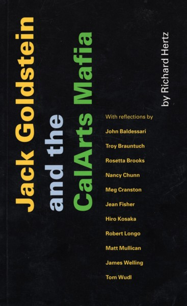 (GOLDSTEIN, JACK). HERTZ, RICHARD, EDITOR - JACK GOLDSTEIN AND THE CALARTS MAFIA - SIGNED PRESENTATION COPY FROM AUTHOR RICHARD HERTZ
