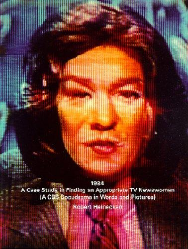 (HEINECKEN, ROBERT). HEINECKEN, ROBERT - ROBERT HEINECKEN: 1984: A CASE STUDY IN FINDING AN APPROPRIATE TV NEWSWOMAN (A CBS DOCUDRAMA IN WORDS AND PICTURES) - INSCRIBED BY THE PHOTOGRAPHER