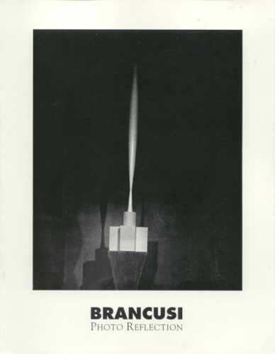(BRANCUSI, CONSTANTIN). BACH, FRIEDRICH TEJA - BRANCUSI: PHOTO REFLECTION
