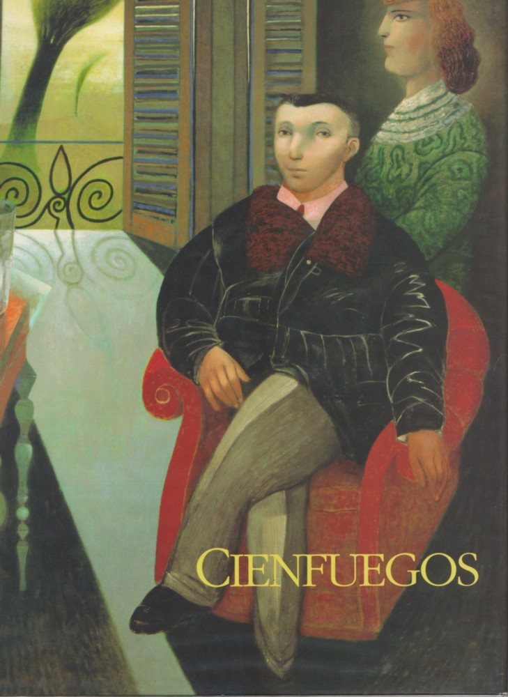 (CIENFUEGOS, GONZALO). ZURITA, RAUL, DAVID GALLAGHER, GASPAR GALAZ & JUSTO PASTOR MELLADO - GONZALO CIENFUEGOS: PINTURA GRAFICA ESCULTURA - SIGNED PRESENTATION COPY FROM THE ARTIST