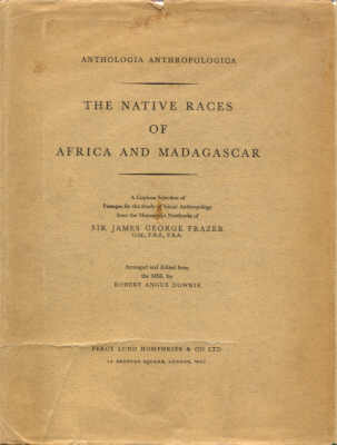 FRAZER, SIR JAMES GEORGE - THE NATIVE RACES OF AFRICA AND MADAGASCAR