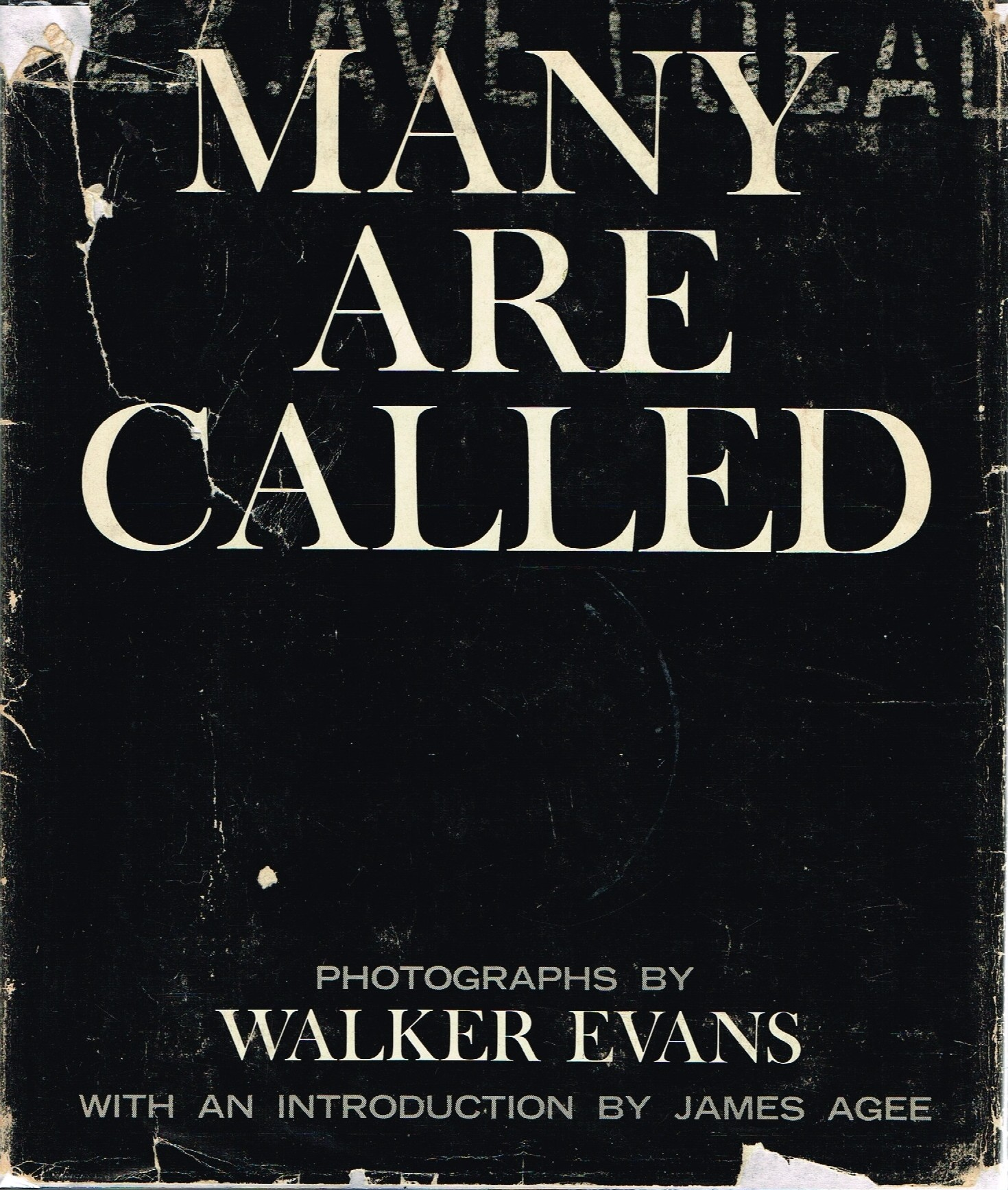 (EVANS, WALKER). EVANS, WALKER. INTRODUCTION BY JAMES AGEE - MANY ARE CALLED: PHOTOGRAPHS BY WALKER EVANS