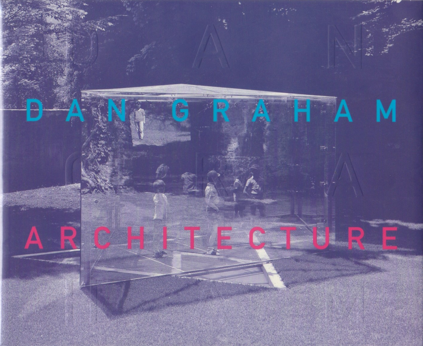 (GRAHAM, DAN). GRAHAM, DAN, BRIAN HATTON, MARK PIMLOTT & ADACHIARA ZEVI - DAN GRAHAM: ARCHITECTURE - SIGNED BY THE ARTIST