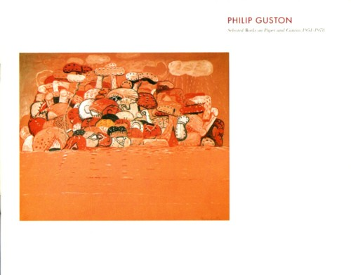 (GUSTON, PHILIP). SILVERMAN, MANNY - PHILIP GUSTON: SELECTED WORKS ON PAPER AND CANVAS 1951-1978