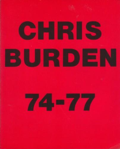 (BURDEN, CHRIS). BURDEN, CHRIS - CHRIS BURDEN: 74-77