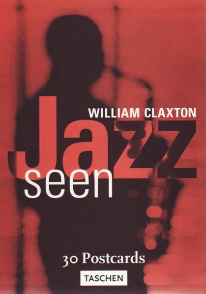 (CLAXTON, WILLIAM). CLAXTON, WILLIAM - WILLIAM CLAXTON: JAZZ SEEN - 30 POSTCARDS
