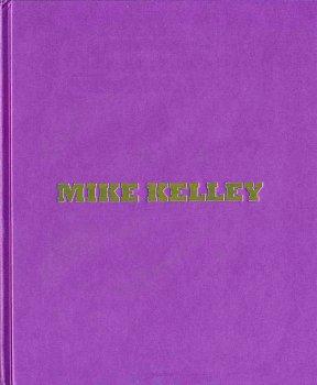 (KELLEY, MIKE). STERN, STEVEN - MIKE KELLEY: HERMAPHRODITE DRAWINGS (2005-2006)