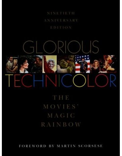 BASTEN, FRED E. FOREWORD BY MARTIN SCORSESE - GLORIOUS TECHNICOLOR: THE MOVIES' MAGIC RAINBOW - NINETIETH ANNIVERSARY EDITION - SIGNED BY FRED E. BASTEN AND GONE WITH THE WIND'S CAMMIE KING
