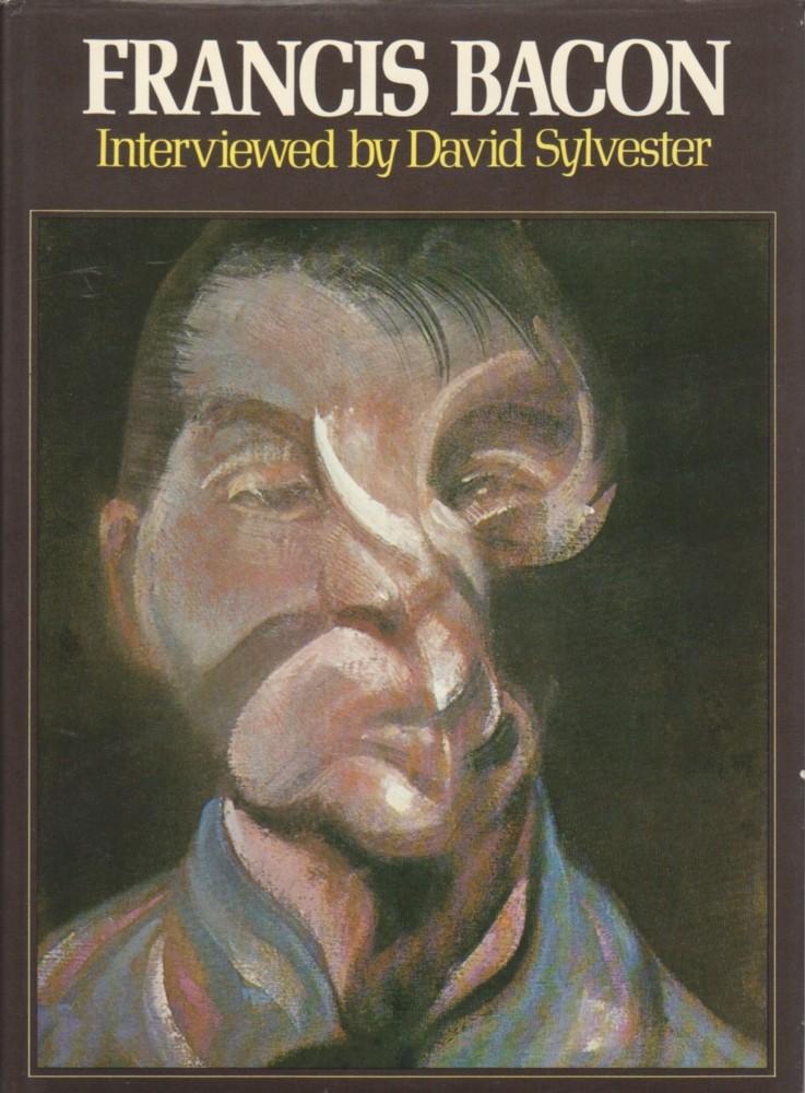 (BACON, FRANCIS). SYLVESTER, DAVID & FRANCIS BACON - FRANCIS BACON: INTERVIEWED BY DAVID SYLVESTER - SIGNED PRESENTATION COPY FROM THE ARTIST